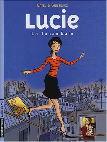 Lucie, tome 2 : La Funambule