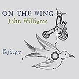 John Williams:On The Wing [John Williams (guitar)] [John Williams :JCW4]