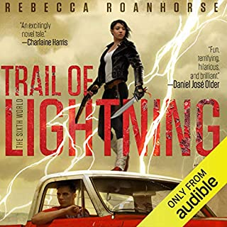 Trail of Lightning                   Written by:                                                                                                                                 Rebecca Roanhorse                               Narrated by:                                                                                                                                 Tanis Parenteau                      Length: 8 hrs and 58 mins     29 ratings     Overall 4.4