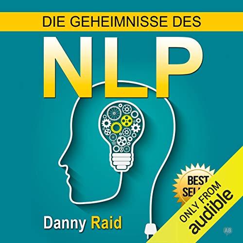 Die Geheimnisse des NLP [The Mysteries of the NLP] audiobook cover art