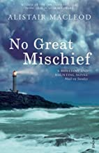 No Great Mischief by Alistair MacLeod (2001-06-01)