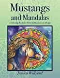 Mustangs and Mandalas: A Coloring Book for Horse Enthusiasts of All Ages
