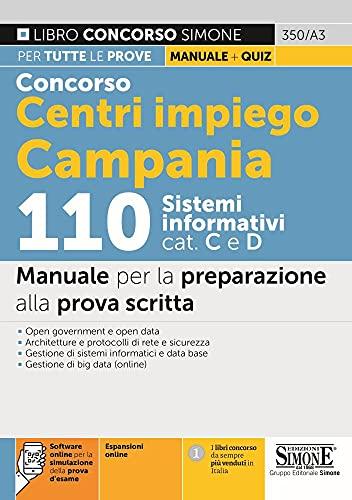 Concorso Centri impiego Campania 110 Sistemi informatici cat. C e D - Manuale per la preparazione alla prova scritta