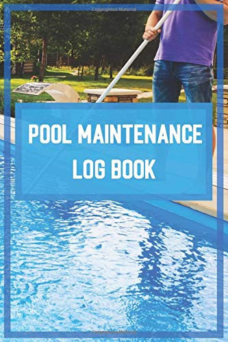 Pool Maintenance Log Book: Swimming Pool Care Made Easy with Easy To Use Checklists
