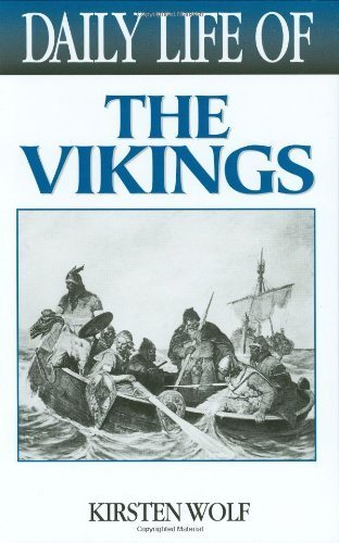 Daily Life of the Vikings by Kirsten Wolf (2004-11-30)