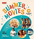 Summer Movies: 30 Sun-Drenched Classics (Turner Classic Movies)