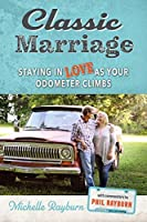 Classic Marriage: Staying in Love as Your Odometer Climbs