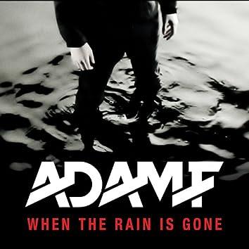 When The Rain Is Gone