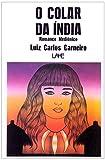 O Colar da Índia. Romance Mediúnico