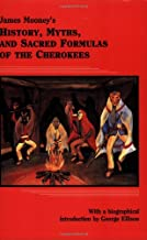 James Mooney's History, Myths, and Sacred Formulas of the Cherokees