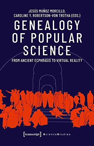 Genealogy of Popular Science: From Ancient Ecphrasis to Virtual Reality (Science Studies)