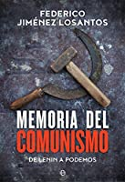 Memoria del comunismo : de Lenin a Podemos