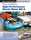 How to Build a High-Performance Mazda Miata MX-5 (Motorbooks Workshop)