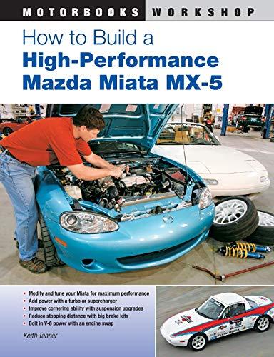 How to Build a High-Performance Mazda Miata MX-5 (Motorbooks Workshop)