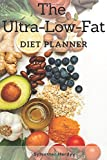 The Ultra-Low-Fat Diet Planner: Diet journal and food diary. Daily workout planner.(111 Pages, 6 x9)