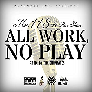 All Work No Play (feat. Rae Shine)