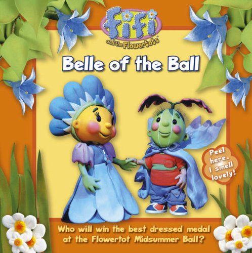 Fifi and the Flowertots – Belle of the Ball: Read-to-Me Scented Storybook