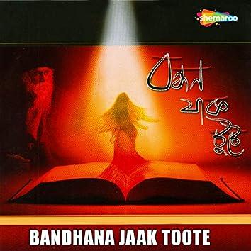 Bandhana Jaak Toote