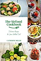 The Sirtfood Cookbook: Delicious Recipes for Your Sirfood Diet