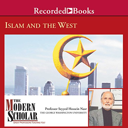 The Modern Scholar: Islam and the West audiobook cover art