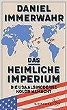 Das heimliche Imperium: Die USA als moderne Kolonialmacht - Daniel Immerwahr