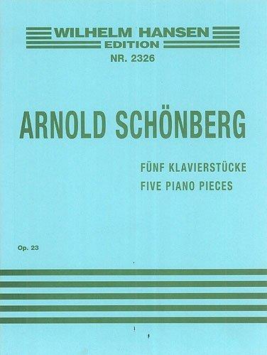WILHELM HANSEN SCHOENBERG ARNOLD - FUNF KLAVIERSTUCKE OP.23 Klassische Noten Klavier