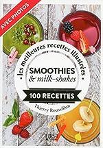 Petit Livre de - Jus, smoothies et milk-shakes de Thierry ROUSSILLON