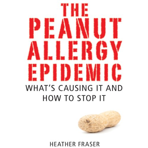 The Peanut Allergy Epidemic audiobook cover art
