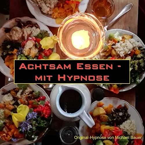 Achtsam Essen - Mit Hypnose Titelbild