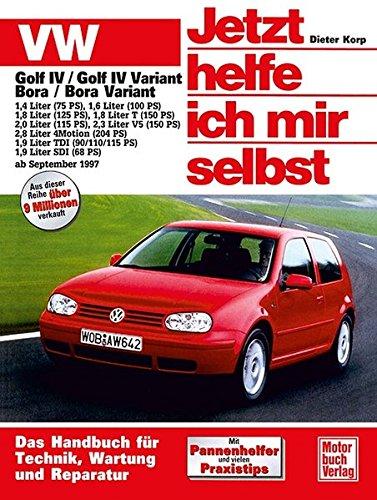 Jetzt helfe ich mir selbst (Band 211): VW Golf IV, Golf IV Variant / VW Bora, Bora Variant: Benziner und Diesel // Reprint der 2. Auflage 2003