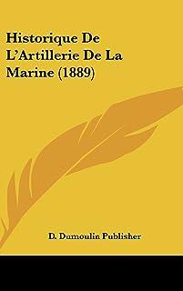 Historique de L'Artillerie de La Marine (1889)