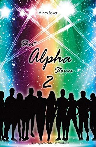 Alpha-Reihe / Short Alpha Stories 2