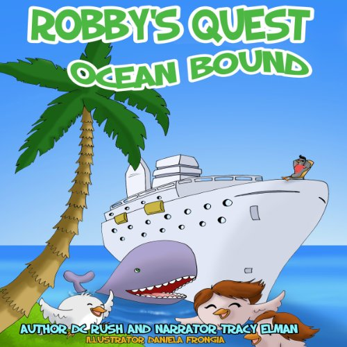 Robby's Quest: Ocean Bound Audiobook By D. C. Rush cover art