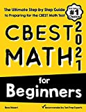 CBEST Math for Beginners: The Ultimate Step by Step Guide to Preparing for the CBEST Math Test