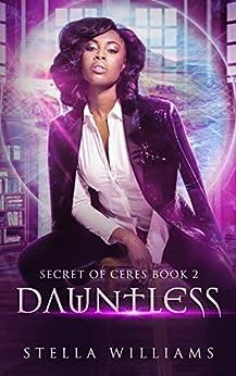 Dauntless (Secret of Ceres Book 2) by [Stella Williams, Raw Book Editing]