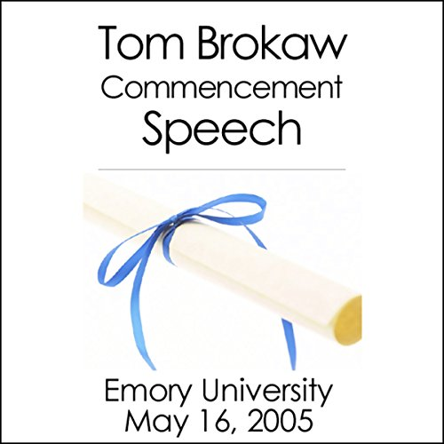 Tom Brokaw Commencement Speech at Emory University (May 16, 2005) cover art