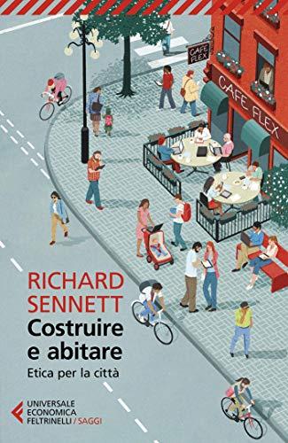 Costruire e abitare: Etica per la città (Italian Edition)