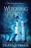 Witching For Joy: A Paranormal Women's Fiction Novel (Premonition Pointe)