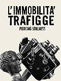 Piercing Stillness (L'Immobilità Trafigge)