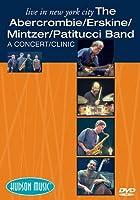 ABERCROMBIE, ERSKINE, MINTZER PATITUCCI BAND LIVE IN NEW YORK CITY DVD