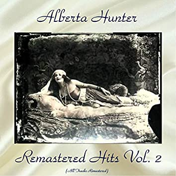 Remastered Hits Vol, 2 (feat. Lucille Hegamin, Victoria Spivey, The Lovie Austin's Blues Serenaders) [All Tracks Remastered]