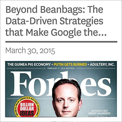 Beyond Beanbags: The Data-Driven Strategies that Make Google the Best Place to Work in America                   By:                                                                                                                                 Kathryn Dill                               Narrated by:                                                                                                                                 Ken Borgers                      Length: 2 mins     Not rated yet     Overall 0.0