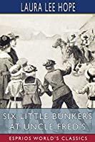 Six Little Bunkers at Uncle Fred's (Esprios Classics)