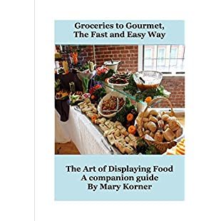 Customer reviews The Art of Displaying Food Groceries to Gourmet the Fast and Easy Way:Viralbuzz