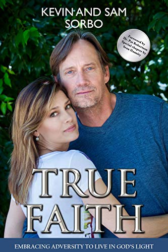 True Faith: Embracing Adversity to Live in God's Light (English Edition)