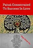 Patuá Consecrated To Success In Love (English Edition)