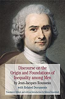 Discourse on the Origin and Foundations of Inequality among Men: by Jean-Jacques Rousseau with Related Documents (The Bedford Series in History and Culture)