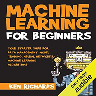 Your Starter Guide for Data Management, Model Training, Neural Networks, Machine Learning Algorithms audiobook cover art