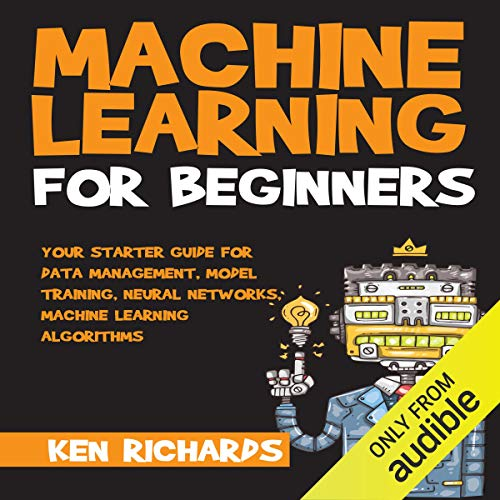 Your Starter Guide for Data Management, Model Training, Neural Networks, Machine Learning Algorithms  By  cover art
