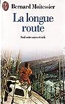La Longue Route : seul entre mers et ciel par Moitessier